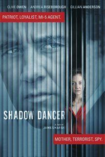 #ShadowDancer - Belfast in 1993, the peace process in Northern Ireland is... #psychothriller #movie #poster #CliveOwen