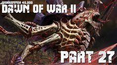Warhammer 40,000 - Dawn of War II - Hive Cleansing - Part 27