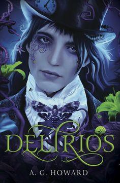 Delirios by A. G. Howard
