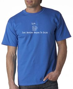 Life Another Reason to Drink T-shirt 5 Colors S-3XL