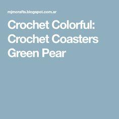 Crochet Colorful: Crochet Coasters Green Pear