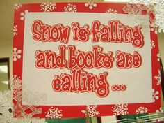 Caption for winter display Haha in south Texas. But still cute. We WISH snow was falling and books are still calling.