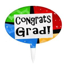 Congrats Grad Festive Multicolor Graduation Party Cake Toppers