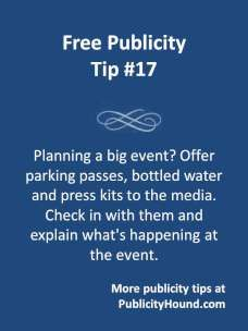 Doing publicity for your special event? Regardless of how hard you've worked promoting it, don't even THINK about breathing a sigh of relief when you see a gaggle of #reporters, TV camera people and #bloggers at your event. The care and feeding of the media that day can determine, to a large extent, what kind of #publicity you receive. Here are 7 tips. #eventpublicity #eventpr #eventpromotion