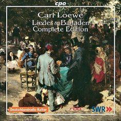Carl Loewe - Loewe: Lieder & Balladen: Complete Edition