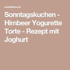 Sonntagskuchen - Himbeer Yogurette Torte - Rezept mit Joghurt