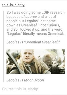 Legolas' last name is NOT greenleaf. It would be Thranduilion meaning son of Thranduil. So *please* don't call him Legolas Greenleaf. Haha, J. R. R. Tolkien, Tolkien Books, Into The West, Marvel, Lord Of The Rings, Fellowship Of The Ring, Middle Earth, Lotr