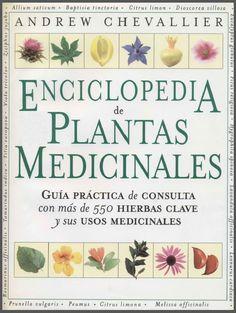 Título Enciclopedia de Plantas Medicinales Autor Andrew Chevallier Año 1997 [1996] Impresor Madrid: Acento Editorial. Referencia CHEVALLIER, Andrew 1997 [1996]. Enciclopedia de Plantas Medicinales....