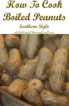 How To Cook Boiled Peanuts Southern Style. Boiled Peanuts. How to boil peanuts