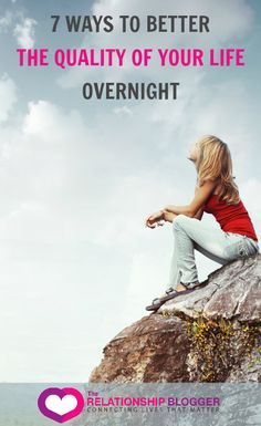 7 ways to better the quality of your life overnight
