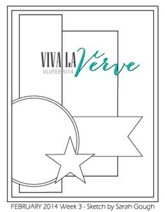 Viva la Verve Sketches: Viva la Verve Sketch February 2014 Week 3 Sketch designed by Sarah Gough #vervestamps #vivalaverve #cardsketches