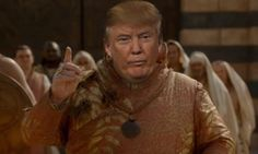 Donald Trump In 'Game Of Thrones' Is Exactly What Westeros Doesn't Need