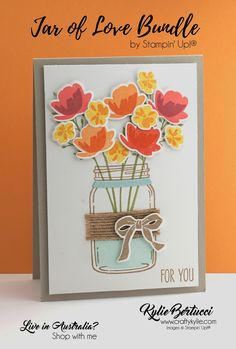 Kylie Bertucci Independent Demonstrator Australia: For You - Using the Jar of Love Mason Jar Cards, Love Jar, Love Stamps, Stamping Up Cards, Mothers Day Cards, Card Maker, Making Ideas, Gift Tags, Stampin Up