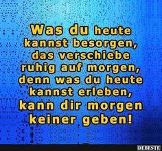 Was du heute kannst besorgen..   DEBESTE.de, Lustige Bilder, Sprüche, Witze und Videos