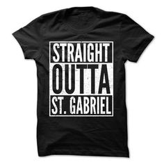 Straight Outta ST. GABRIEL - Awesome Team Shirt ! - #gift for dad #small gift. MORE INFO => https://www.sunfrog.com/LifeStyle/Straight-Outta-ST-GABRIEL--Awesome-Team-Shirt-.html?68278