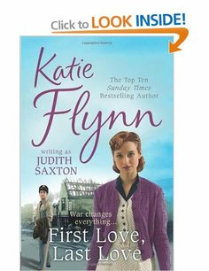 First Love, Last Love: Amazon.co.uk: Katie Flynn: Books
