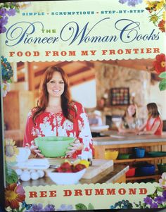The Pioneer Woman--great cookbook and tv show. Saturday morning on The Food Network. Love how she incorporates ranch life, family & receipes. Husband Lad is another reason to watch.