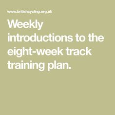 Weekly introductions to the eight-week track training plan.