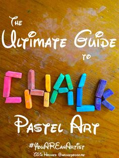 The Ultimate Guide to Chalk Pastel Art with a huge list of tutorials, how tos, encouragement and the joy of art for all ages.