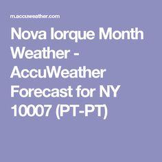 Nova Iorque Month Weather - AccuWeather Forecast for NY 10007 (PT-PT)