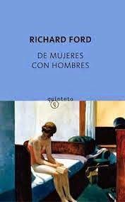 Richard Ford: De mujeres con hombres