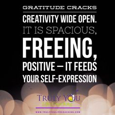 #Gratitude cracks #creativity wide open. It is spacious, freeing, positive – it feeds your self-expression Embedded image permalink