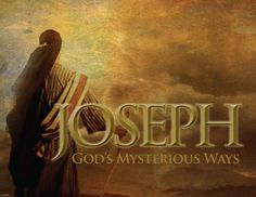 Joseph: God's Mysterious Ways