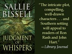 Praise for A JUDGMENT OF WHISPERS by Sallie Bissell