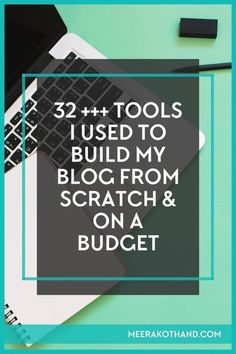 32+++ tools and resources I've used to build my blog from scratch and on a…