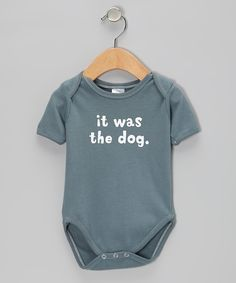 Slate 'It Was the Dog' Organic Bodysuit - Infant | Daily deals for moms, babies and kids