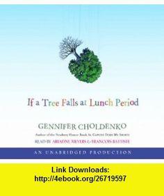 If a Tree Falls at Lunch Period, Narrated By Adriadne Meyers, 4 Cds [Complete  Unabridged Audio Work] (9780739361207) Gennifer Choldenko , ISBN-10: 0739361201  , ISBN-13: 978-0739361207 ,  , tutorials , pdf , ebook , torrent , downloads , rapidshare , filesonic , hotfile , megaupload , fileserve