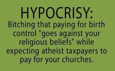 Religious Hypocrisy<<<<<<We actually pay for our own churches and temples. Mormons for the win!
