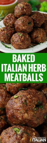 Italian Herb Baked Meatballs are our family's favorite. Loaded with fresh herbs and cheese they are the best dang meatballs ever! No sauce required.  (With Video) #beeffoodrecipes