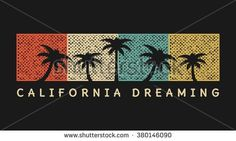 Vector illustration on the theme of surfing in California.  Slogan: California dreaming. Grunge background.  Typography, t-shirt graphics, poster, print, banner, flyer, postcard
