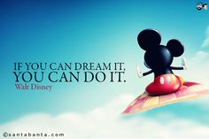 if you can dream it you can do it - Google Search
