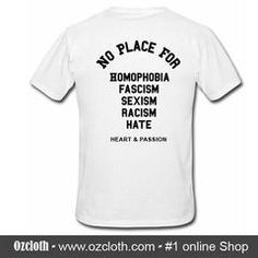 No Place For Homophobia Fascism Sexism Racism Hate T-Shirt Back