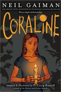 Coraline the Graphic Novel by Neil Gaiman and illustrated by P. Craig Russell