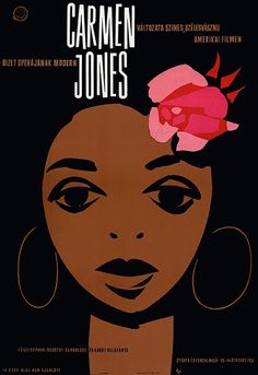 Carmen Jones (1954) Polish There was a golden era of film poster design in Poland in the 1950s and some of the country's foremost artists provided their visual perspectives on America's black culture.