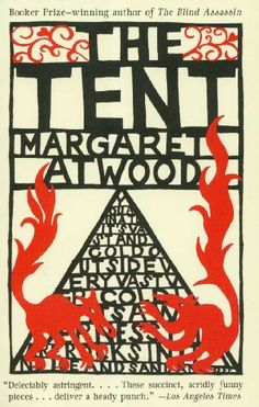 The Tent by Margaret Atwood,http://www.amazon.com/dp/1400097010/ref=cm_sw_r_pi_dp_F3OFsb0D40KJRN8T