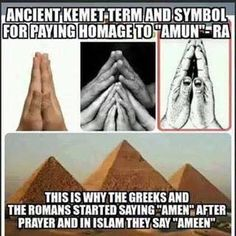 Ancient Egypt 'Amun-Ra' Greek 'Amen' Islam 'Ameen' the origional of clasped hands in Prayer we are all humans of the same civilizations we are all one. Ancient Aliens, Ancient Egypt, Ancient History, Tudor History, Illuminati, Master Of The Universe, Ange Demon, Black History Facts, Strange History
