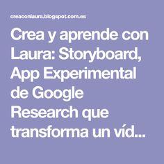 Crea y aprende con Laura: Storyboard, App Experimental de Google Research que transforma un vídeo en una página de cómic.