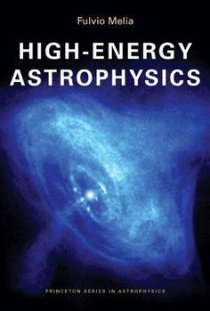 Bestseller Books Online High-Energy Astrophysics (Princeton Series in Astrophysics) Fulvio Melia $63.45  - http://www.ebooknetworking.net/books_detail-0691140294.html