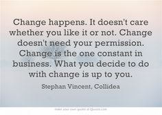 Change happens. #quotes #inspiration #business