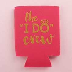 "These ""I Do Crew"" can sleeves make such a fun bridal party gift."