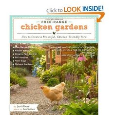 Free-Range Chicken Gardens: How to Create a Beautiful, Chicken-Friendly Yard