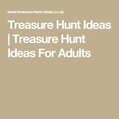 Treasure Hunt Ideas   Treasure Hunt Ideas For Adults