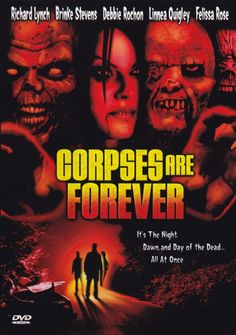 Corpses Are Forever Horror Films, Horror Art, Zombie Movies, Day Of The Dead, I Movie, Dawn, Movie Posters, Horror Movies, Day Of Dead