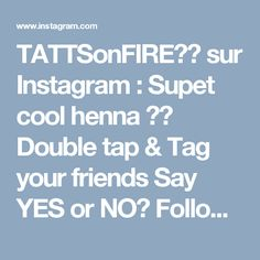 TATTSonFIRE💋💋 sur Instagram: Supet cool henna ❤❤ Double tap & Tag your friends Say YES or NO? Follow @tattsonfire @tattsonfire Artist @ginkas_arts
