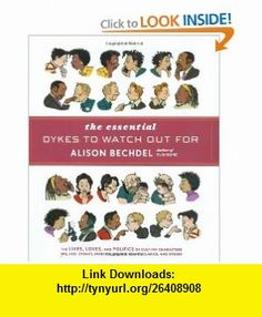 The Essential Dykes to Watch Out For (9780618968800) Alison Bechdel , ISBN-10: 0618968806  , ISBN-13: 978-0618968800 ,  , tutorials , pdf , ebook , torrent , downloads , rapidshare , filesonic , hotfile , megaupload , fileserve