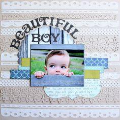 Beautiful Boy - Scrapbook.com- Love the tone on tone layers of borders!